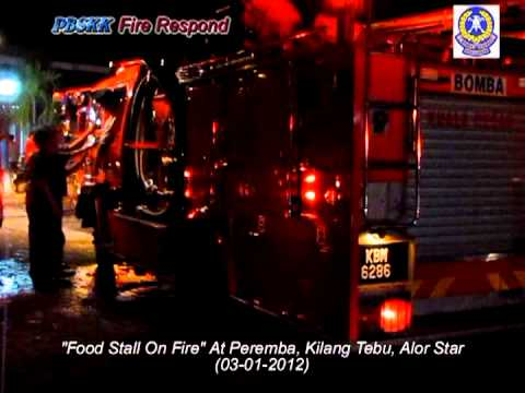 02 PBSKK Fire Respond, Food Stall On Fire, Peremba, Kilang Tebu, Alor Star 03 01 2012 2100hrs