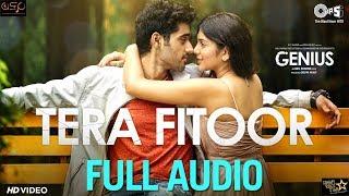Tera Fitoor (Full Audio Song) - Genius | Utkarsh Sharma, Ishita Chauhan | Arijit Singh | Himesh - TIPSMUSIC