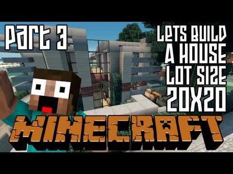 Minecraft Lets Build HD: House 20x20 Lot - Part 3
