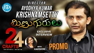 Director Ayodhya Kumar Krishnamsetty Exclusive Interview PROMO || #Minugurulu || 24 Crafts #3 - IDREAMMOVIES
