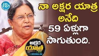 నా అక్షర యాత్ర అనేది 59 ఏళ్లుగా సాగుతుంది. - Dr.Muktevi Bharati || Akshara Yathra With Mrunalini - IDREAMMOVIES