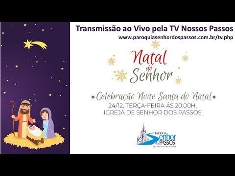 Missa Natal do Senhor- Terça-feira  - 24/12/2019 - 20:00h