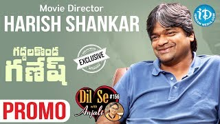 Director Harish Shankar Exclusive Interview - Promo || Valmiki Movie || Dil Se With Anjali #156 - IDREAMMOVIES