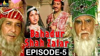 Bahadur Shah Zafar Episode - 5 | Hindi Tv Serials | Sri Balaji Video - SRIBALAJIMOVIES