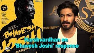 Harshvardhan: People will realise how innovative 'Bhavesh Joshi' is - IANSLIVE