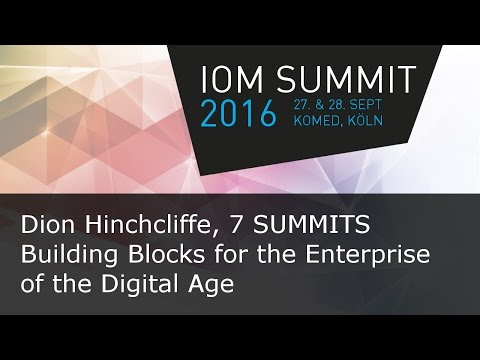 #ioms16 Dion Hinchcliffe - Building Blocks for the Enterprise of the Digital Age