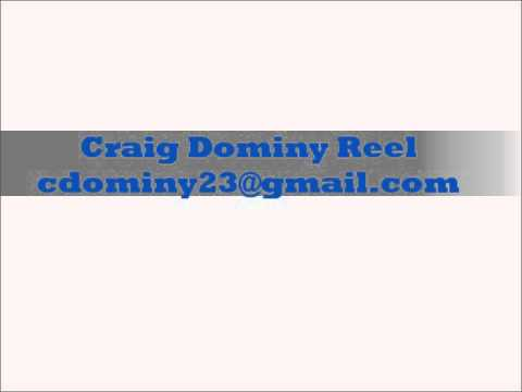 Craig Dominy Reel