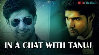 I don't wish to do TV anytime soon: Tanuj Virwani | Exclusive | TellyChakkar - TELLYCHAKKAR