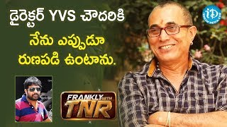 Am Very Thankful to Director YVS Chowdary - Actor Sathiya Prakash | Frankly With TNR | iDream Movies - IDREAMMOVIES