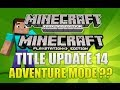 Minecraft Xbox 360 & PS3: Title Update 14 Will Adventure Mode Be Introduced?? (TU14 FEATURES!)