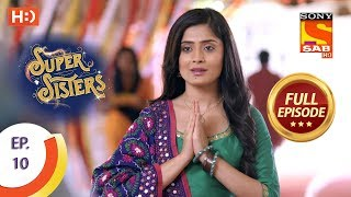 Super Sisters - Ep 10 - Full Episode - 17th August, 2018 - SABTV