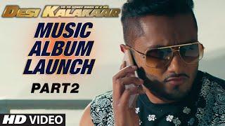 Desi Kalakaar Music Album Launch - Part - 2 | Yo Yo Honey Singh | Music Album Launch - TSERIES