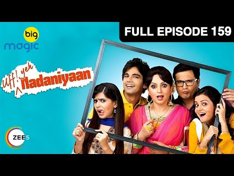 Nadaniyaan Ep 159 : 21st April Full Episode