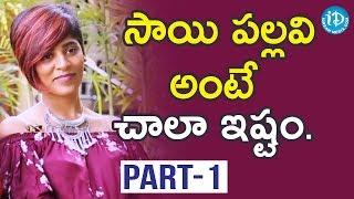 Fidaa Movie Actresses Sharanya Pradeep And Gayatri Gupta Interview Part #1 || Talking Movies - IDREAMMOVIES