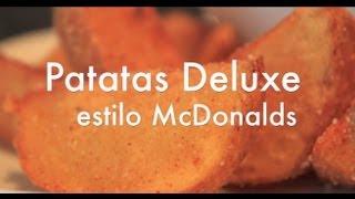 Papas Fritas McDonalds y Papas Deluxe McDonalds