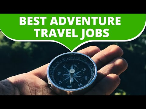 Adventure Travel Jobs -- Its as Easy As A Career Away