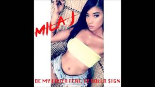 Mila J Feat. Ty Dolla $ign - Be My Lover ( 2017 )