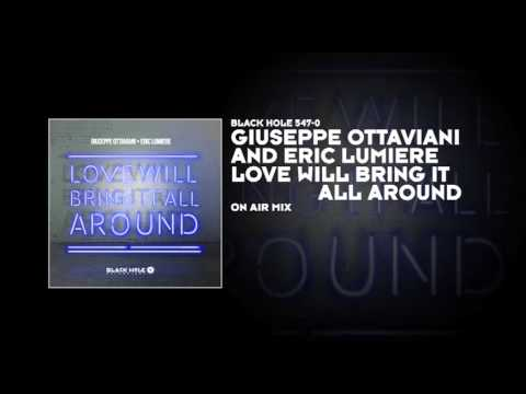 Giuseppe Ottaviani & Eric Lumiere - Love Will Bring It All Around (On Air Mix)