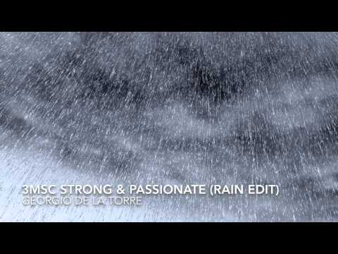 3MSC Strong & Passionate (Rain Edit) - Georgio de la Torre