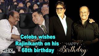 Celebs wishes superstar 'Thalaiva',Rajinikanth on his 68th birthday - IANSLIVE