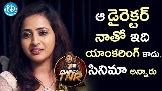 That Director Said Me That, It's A Movie Not Anchoring - Lasya | Frankly With TNR || Talking Movies - IDREAMMOVIES