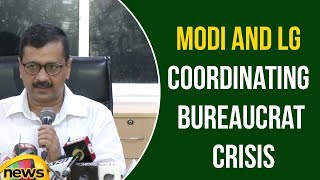 Kejriwal aussault PM, says Modi and LG coordinating bureaucrat crisis in Delhi | Mango News - MANGONEWS