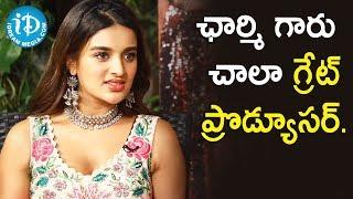 ఛార్మి గారు చాలా గ్రేట్ ప్రొడ్యూసర్ - Nidhhi Agerwal || Talking Movies With iDream - IDREAMMOVIES