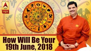 GuruJi with Pawan Sinha: Know how will be your 19th June, 2018 based on your zodiac sign - ABPNEWSTV