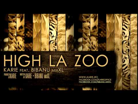 Karie ft. Bibanu MixXL - High la Zoo [F2FB Mixtape]