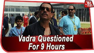 Robert Vadra Questioned For Over 9 Hours Yesterday, To Appear Before ED Once Again Today - AAJTAKTV