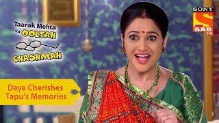 Your Favorite Character | Daya Cherishes Tapu's Childhood Memories | Taarak Mehta Ka Ooltah Chashmah - SABTV