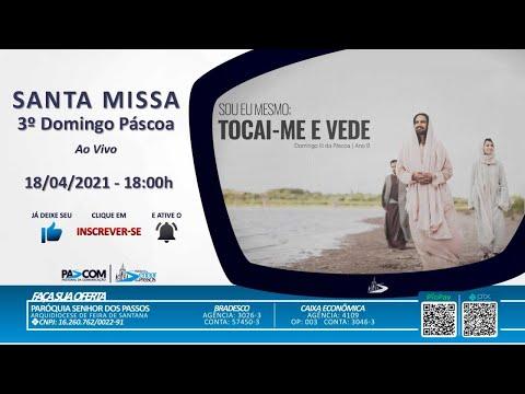 Missa 3º Domingo da Páscoa  - 18/04/2021 - 18:00h