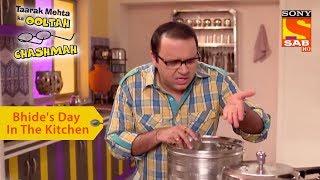 Your Favorite Character | Bhide's Day In The Kitchen | Taarak Mehta Ka Ooltah Chashmah - SABTV