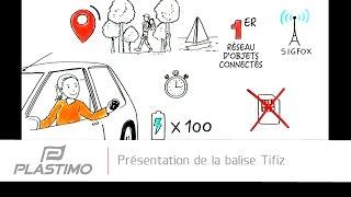 Plastimo | Présentation de la balise Tifiz  [Version Française]