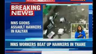 Maharashtra: After Thane, MNS goons now assault hawkers in Kalyan - NEWSXLIVE