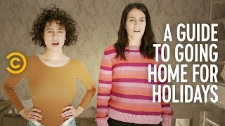 Going Home for the Holidays? Watch This First - Broad City - COMEDYCENTRAL