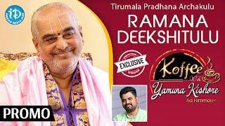 Tirumala Pradhana Archakulu Ramana Deekshitulu Interview - Promo || Koffee With Yamuna Kishore #23 - IDREAMMOVIES