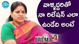 Actress Sudha About Her Relationship With Nagarjuna & Jagapati Babu    Dialogue With Prema - IDREAMMOVIES