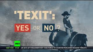 Texit: Yes or No? - RUSSIATODAY