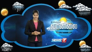 Weather Forecast 08-08-2016 – News7 Tamil Show