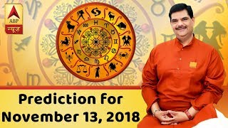 Daily Horoscope With Pawan Sinha: Prediction for November 13, 2018 - ABPNEWSTV