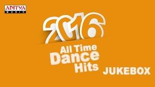 2016 All Time Telugu Dance Hits ♫♫♫ - ADITYAMUSIC