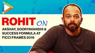 Rohit Shetty EXCLUSIVE On Akshay Kumar, Sooryavanshi, his Success Formula | FICCI Frames 2019 - HUNGAMA