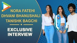 "Nora Fatehi: ""A good song like this can make a CAREER"" - HUNGAMA"