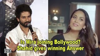 Is Mira joining Bollywood? Shahid gives winning Answer - IANSLIVE