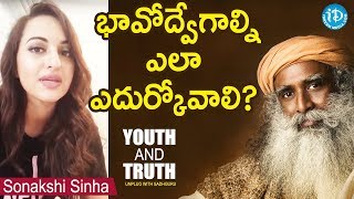 How To Control Emotional Attachments? - Sonakshi Sinha || Youth And Truth || Unplug With Sadhguru - IDREAMMOVIES