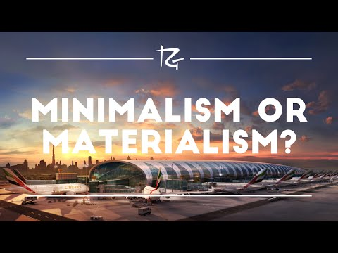 Minimalism or Materialism?