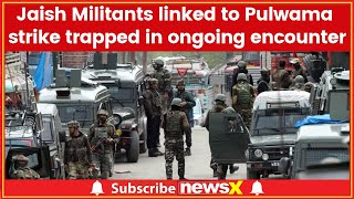 Pulwama Encounter Updates: Jaish Militants links to Pulwama strike trapped in ongoing encounter - NEWSXLIVE