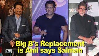 Mr. Bachchan's Replacement is Anil Kapoor says Salman Khan - IANSINDIA