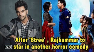 After 'Stree' , Rajkummar to star in another horror comedy - IANSLIVE